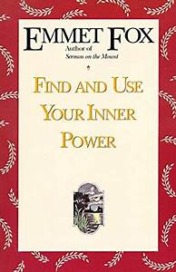 Find And Use Your Inner Power By Fox  Emmet  Harperone 9780062504074 Paperback