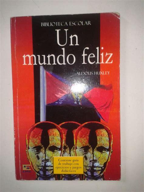 Más de 50.000 libros para descargar en tu kindle, tablet, ipad, pc o teléfono móvil. Libro Un Mundo Feliz Aldous Huxley Op4 - $ 75.00 en Mercado Libre