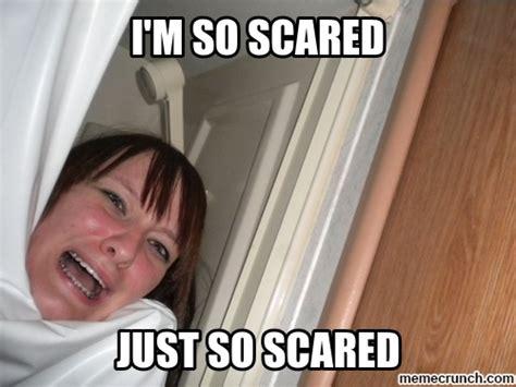 Scared Meme - i m so scared