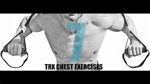 7 Trx Chest Exercises And What Part Of The Chest They