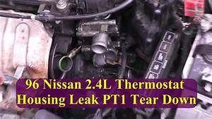 1996 Nissan Altima 2 4l Thermostat Housing Leak Pt1 Tear