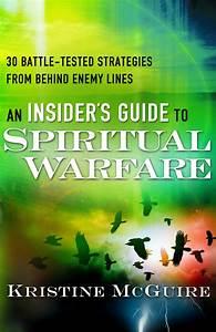 An Insider U0026 39 S Guide To Spiritual Warfare By Kristine