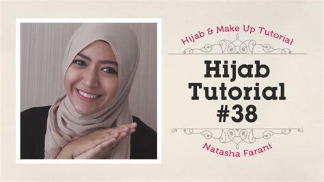 hijab tutorial natasha farani  youtube