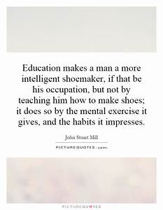 Education makes... Intelligent Teacher Quotes