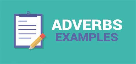 adverbs list  examples words  describe verbs  esl