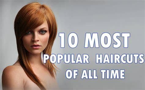 Popular Hair Style : 10 Most Popular Haircuts Of All Time