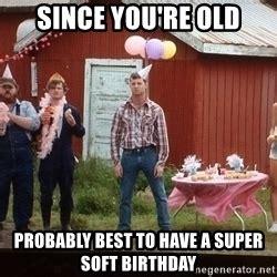 Letterkenny Memes - letterkenny super soft birthday meme generator