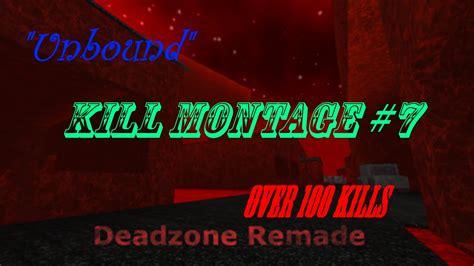 deadzone remade unbound kill