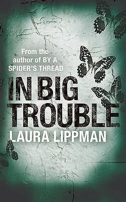 big trouble tess monaghan   laura lippman reviews discussion bookclubs lists