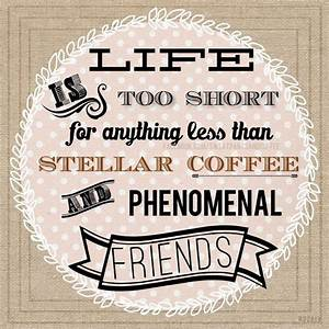 Quotes About Coffee And Friends. QuotesGram
