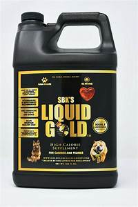 Sbk U0026 39 S Liquid Gold High Calorie Supplement For Canines  Authorized Seller