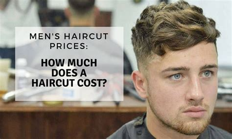 s haircut prices how much does a haircut cost 2019 guide