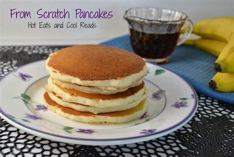 pancakes from scratch pancakes from scratch without milk silk glenda