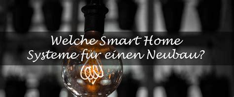 welches smarthome system welches smart home system soll ich im neubau einsetzen