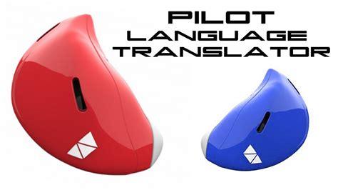 Language Translator by Earpiece Language Translator Behold The Future