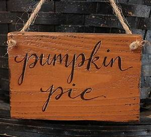 pumpkin pie hand lettered wooden sign by our backyard With hand lettered wooden signs