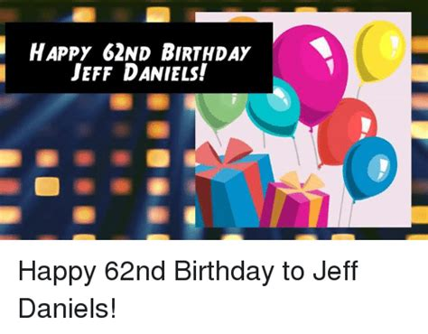 happy 62nd birthday happy 62nd 25 best memes about jeff jeff memes