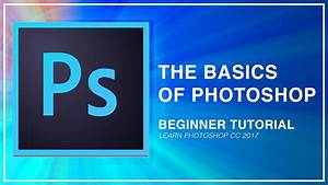 Adobe Photoshop Cc Beginner Tutorial  Intro Guide To The