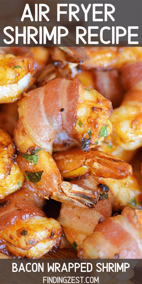 air shrimp fryer bacon wrapped findingzest recipes everything