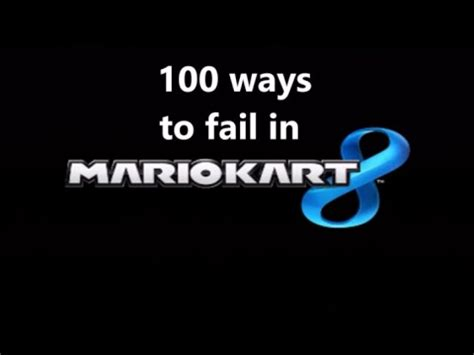 100 Ways To Fail In Mario Kart 8! Youtube