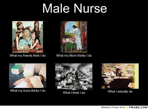 Male Nurse Meme - male nurse meme generator what i do