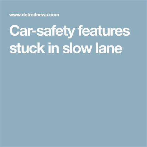 Car-safety features roll out in slow lane | Car safety, Car safety features, Car