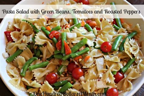 easy pasta salad ideas easy pasta salad recipes pasta salad with green beans tomatoes and roasted peppers one