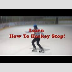 How To Hockey Stop Part 1 Learn How To Stop On Ice Skating Video Tutorial Youtube