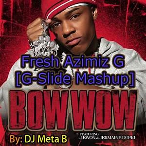 Bow Wow - Fresh Azimiz G (ft. J Kwon & Jermaine Dupri) [G ...