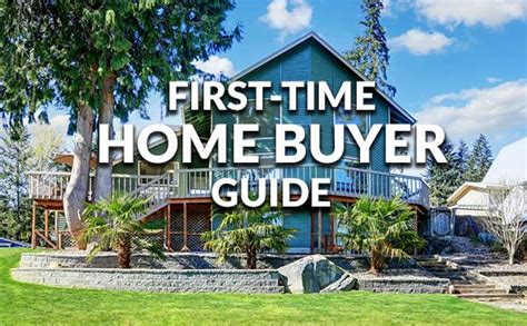 Complete Firsttime Home Buyer's Guide