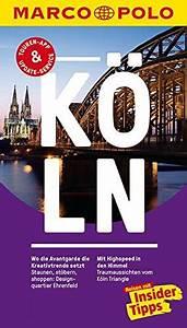 Köln Insider Tipps : marco polo reisef hrer k ln reisen mit insider tipps inklusive kostenloser touren app update ~ A.2002-acura-tl-radio.info Haus und Dekorationen