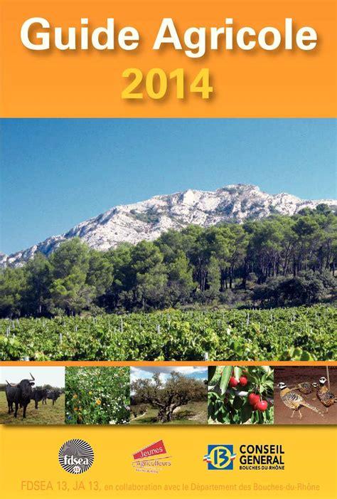 chambre d agriculture 04 calaméo guide agricole des bouches du rhône 2014