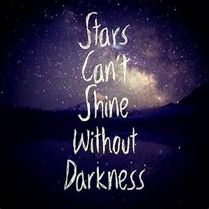 Stars Can',t Shine Whitout Darkness | via Tumblr - image ...