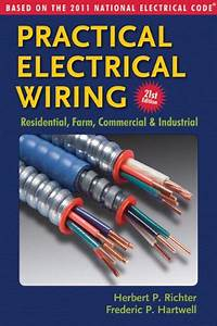 Practical Electrical Wiring Residential Farm Commercial Amp Industrial Based On The 2011 National Electrical Code