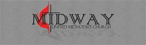 midway united methodist church extending our reach together 540 | MidwayGrayWide