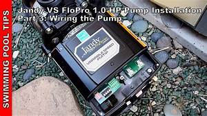 Jandy Vs Flopro 1 0 Hp Pump Installation Part 3  Wiring