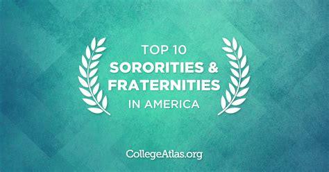 top sororities  fraternities  america collegeatlas