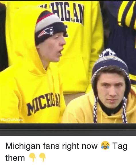 Michigan Fan Meme - 25 best memes about michigan fan michigan fan memes