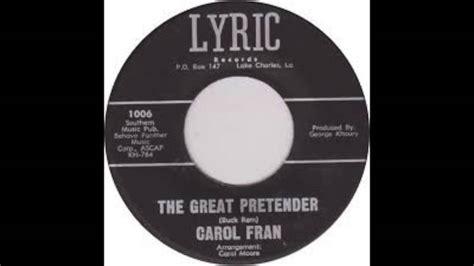 The Great Pretender Carol Fran