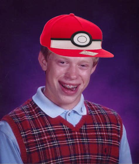 Bad Luck Brian Template by Pokemon Bad Luck Brian Blank Template Imgflip