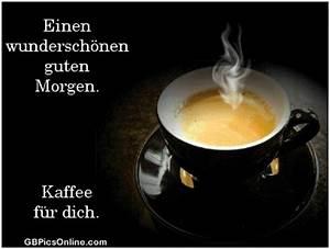 Lustige Guten Morgen Kaffee Bilder : einen wundersch nen guten morgen kaffee f r dich ~ Frokenaadalensverden.com Haus und Dekorationen