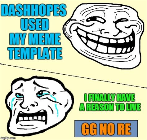 Gg No Re Meme - crying troll face imgflip