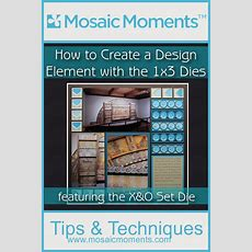 How To Create A Design Element With The X&o Die