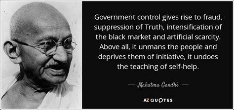 mahatma gandhi quote government control  rise