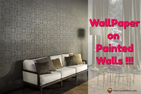 apply wall paper   painted walls contractorbhai