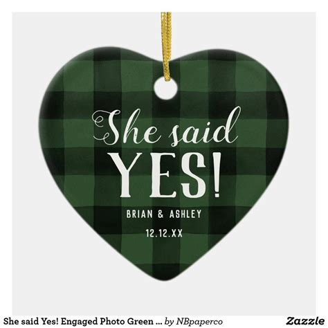 The green card differs from other visas in allowing its holder to stay and work in the usa for an unlimited period of time; She said Yes! Engaged Photo Green Buffalo Check Ceramic Ornament | Zazzle.com | Engagement ...