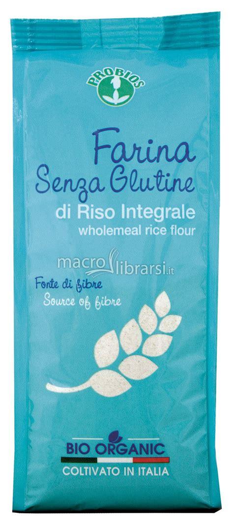 alimenti cicatrizzanti farina senza glutine di riso integrale probios alimenti