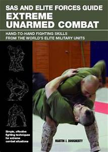SAS and Elite Forces Guide Extreme Unarmed Combat: Hand-to ...
