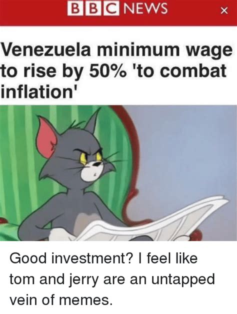 Tom And Jerry Memes - bbcnews venezuela minimum wage to rise by 50 to combat inflation meme on me me