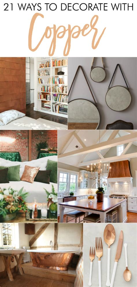 decorations for the home 21 ways to decorate with copper home stories a to z